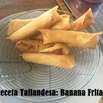 Receta cocina Tailandesa: Banana Frita