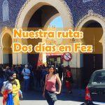 Dos días en Fez