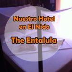 The Entalula – Nuestro hotel en El Nido