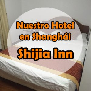 Shijia Inn – Nuestro hotel en Shanghai