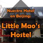 Little Mao's Hostel – Nuestro hotel en Beijing
