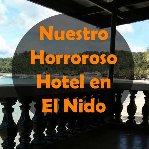 Nuestro horroroso hotel en El Nido