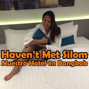 Haven't Met Silom – Nuestro hotel en Bangkok