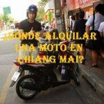 ¿Dónde alquilar la moto en Chiang Mai?