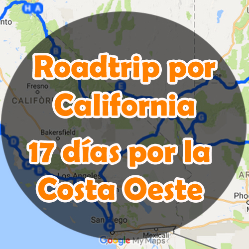 Nuestra ruta por la Costa Oeste (California) durante 17 días