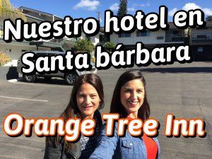Orange Tree Inn – Nuestro hotel en Santa Bárbara