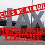 Coches de alquiler en el Aeropuerto de Los Ángeles
