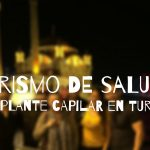 Turismo de Salud – Trasplante capilar en Turquía