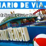 Diario de Viaje Costa Oeste: Día 4 Santa Cruz y San Francisco